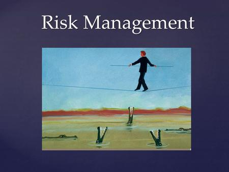 { Risk Management. Step 1. Identify the hazards Identify all hazards associated with the systems of work Risk Management Four Step Process.