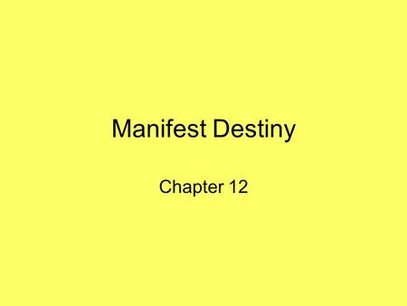 Manifest Destiny Chapter 12. I.The Oregon Country A.Rivalry in the Northwest 1.Oregon Country—included all modern day Oregon, Washington, and Idaho plus.