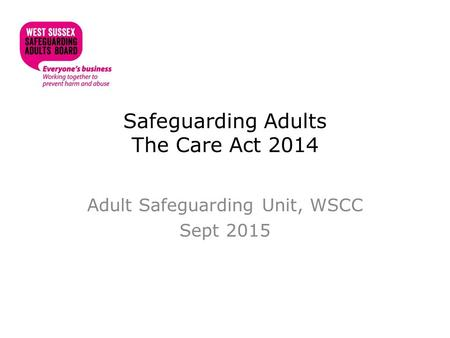 Safeguarding Adults The Care Act 2014
