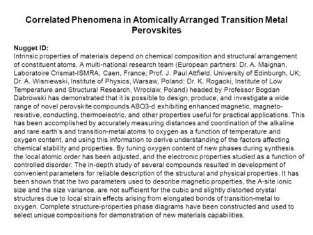 Correlated Phenomena in Atomically Arranged Transition Metal Perovskites Nugget ID: Intrinsic properties of materials depend on chemical composition and.