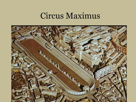 Circus Maximus. Circus: an open-air Roman arena for public events; most notably, chariot-racing Of all the circi, The Circus Maximus was the most important.