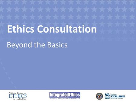 Ethics Consultation Beyond the Basics. Module 2 Formulating the Ethics Question.