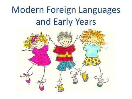 Modern Foreign Languages and Early Years. Personal, Social and Emotional Development  Activity 1: Please and thank you This is an extremely simple game.