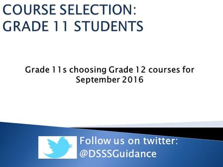 Grade 11s choosing Grade 12 courses for September 2016 Follow us on