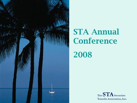 The STA Securities Transfer Association, Inc. STA Annual Conference 2008.