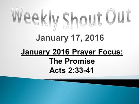 January 2016 Prayer Focus: The Promise Acts 2:33-41.
