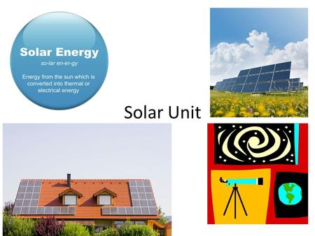 Solar Unit. More vocab from Nova – Saved by the Sun Greenhouse gas – Gases that can absorb and emit infrared radiation.infrared radiation By their percentage.