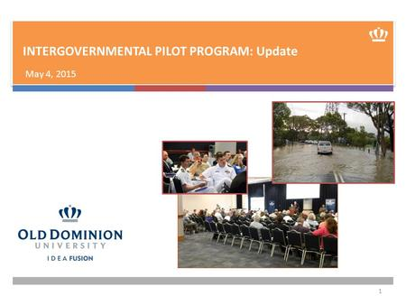 INTERGOVERNMENTAL PILOT PROGRAM: Update May 4, 2015 1.