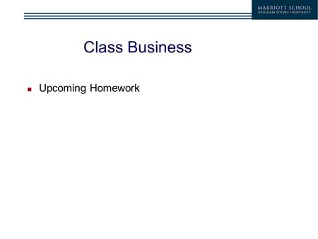 Class Business Upcoming Homework. Duration A measure of the effective maturity of a bond The weighted average of the times (periods) until each payment.