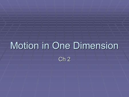 Motion in One Dimension Ch 2. Read and Define  Take Home Lab #1  Read Chapter 2  Complete the 6 vocabulary on page 67.