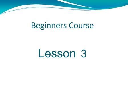 Beginners Course Lesson 3. Review Basic Terminology.