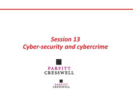 Session 13 Cyber-security and cybercrime. Contents  What's the issue?  Why should we care?  What are the risks?  How do they do it?  How do we protect.