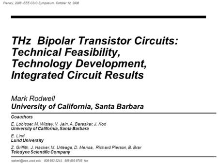 THz Bipolar Transistor Circuits: Technical Feasibility, Technology Development, Integrated Circuit Results 805-893-3244, 805-893-5705.