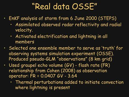 """Real data OSSE"" EnKF analysis of storm from 6 June 2000 (STEPS) Assimilated observed radar reflectivity and radial velocity. Activated electrification."