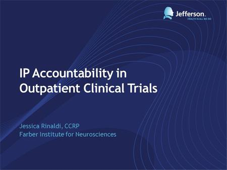 IP Accountability in Outpatient Clinical Trials