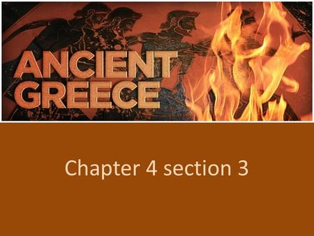 Chapter 4 section 3. Preview of Events Classical Greece.