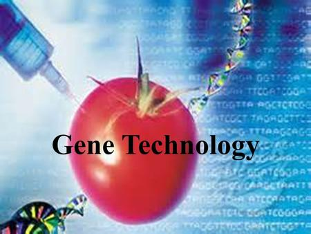 Gene Technology. What Is Gene Technology? Gene Tech  the alteration of genes inside a living organism to produce a specific results Examples? Examples?