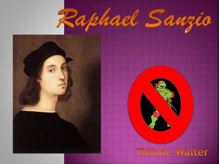  Raphael was born April 6, 1483 in Umbria, Italy where he spent a part of his childhood.  His Father taught him much of what he knows.  His mother.
