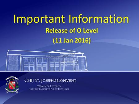 Important Information Release of O Level (11 Jan 2016)