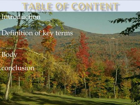 Introduction Definition of key terms Body conclusion.