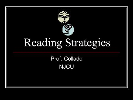 Reading Strategies Prof. Collado NJCU. Text Format Before reading a text in Spanish, first look at the format. Is it a story book, an article, a newspaper.