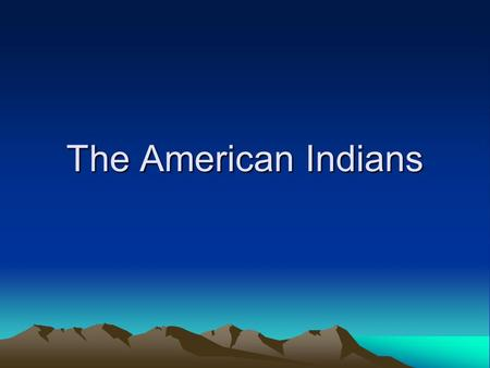The American Indians. Objectives Content Objectives: Students will review the Native American Tribes. They will be able to describe the resources, way.