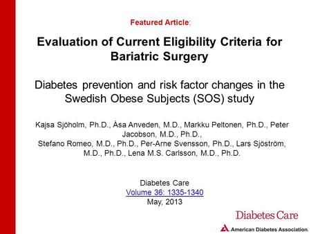 Evaluation of Current Eligibility Criteria for Bariatric Surgery Diabetes prevention and risk factor changes in the Swedish Obese Subjects (SOS) study.