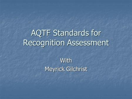 AQTF Standards for Recognition Assessment With Meyrick Gilchrist.