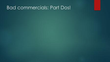 Bad commercials: Part Dos!. 4 Ps of Marketing: Price.