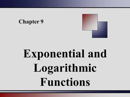 Chapter 9 Exponential and Logarithmic Functions. § 9.1 The Algebra of Functions; Composite Functions.
