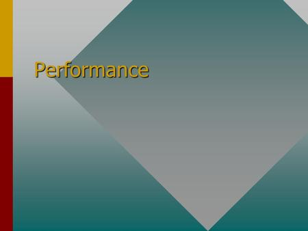 Performance. Performance Performance is a critical issue especially in a multi-user environment. Benchmarking is one way of testing this.