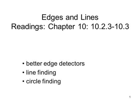 Edges and Lines Readings: Chapter 10: