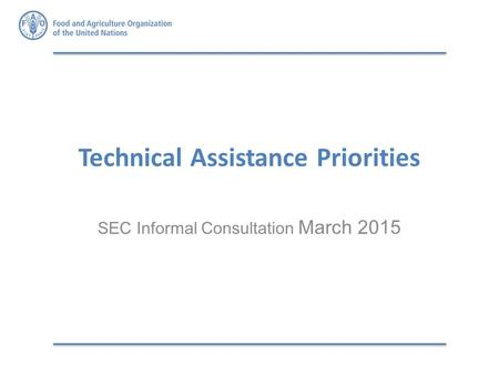 Technical Assistance Priorities SEC Informal Consultation March 2015.