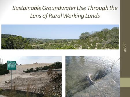 DRAFT Sustainable Groundwater Use Through the Lens of Rural Working Lands.
