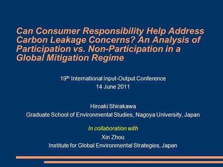 Can Consumer Responsibility Help Address Carbon Leakage Concerns? An Analysis of Participation vs. Non-Participation in a Global Mitigation Regime 19 th.