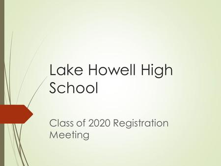 Lake Howell High School Class of 2020 Registration Meeting.