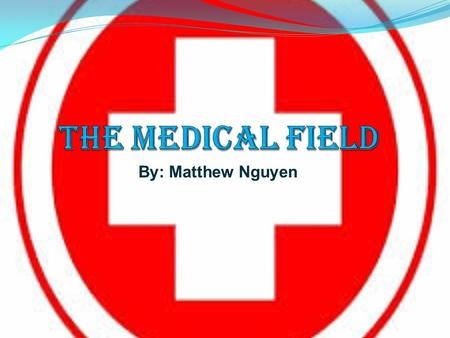 By: Matthew Nguyen. Tasks and responsibilities of a doctor Caring for your patients Saving people's lives with medicine Helping others Curing illnesses.