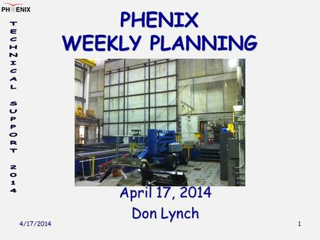 4/17/2014 1 PHENIX WEEKLY PLANNING April 17, 2014 Don Lynch.