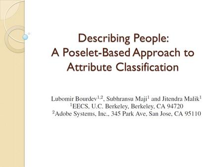 Describing People: A Poselet-Based Approach to Attribute Classification.