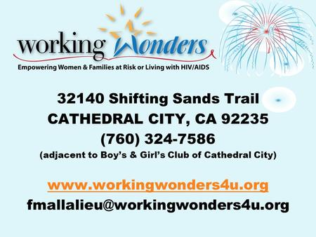 32140 Shifting Sands Trail CATHEDRAL CITY, CA 92235 (760) 324-7586 (adjacent to Boy's & Girl's Club of Cathedral City)