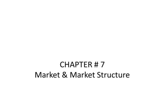 "CHAPTER # 7 <strong>Market</strong> & <strong>Market</strong> <strong>Structure</strong> <strong>Monopoly</strong> Oligopoly Technological <strong>Monopoly</strong> ""Patent"" Ex: Rubik's Cube Government <strong>Monopoly</strong> Owned & operated by G Ex:"
