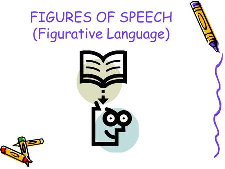 "FIGURES OF SPEECH (Figurative Language). Simile A comparison of two unlike things using ""like"" or ""as"" Her eyes were shining like stars."