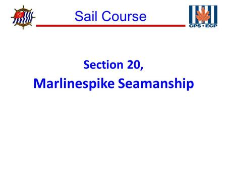 Sail Course ® Section 20, Marlinespike Seamanship.