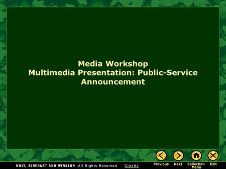 Media Workshop Multimedia Presentation: Public-Service Announcement.