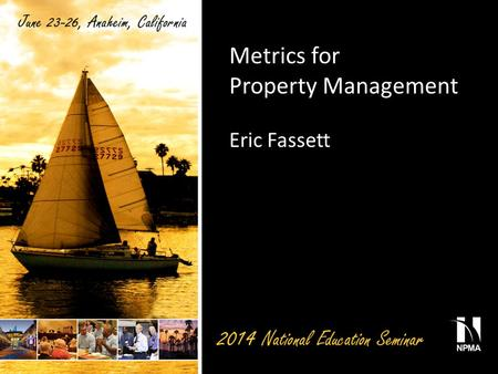 Metrics for Property Management Eric Fassett. Metrics - standards of measurement by which efficiency, performance, progress, or quality of a plan, process,