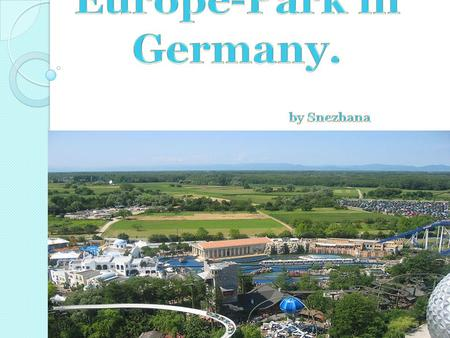 Europa-Park is the largest theme park in Germany and third most popular theme park resort in Europe. It is the second most popular seasonal theme park.