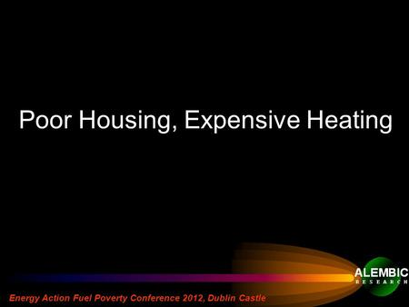 Energy Action Fuel Poverty Conference 2012, Dublin Castle Poor Housing, Expensive Heating.