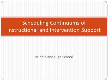 Middle and High School Scheduling Continuums of Instructional and Intervention Support.
