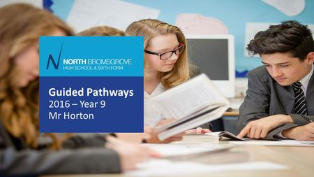 Guided Pathways 2016 – Year 9 Mr Horton. Why is it important?  First time you have been able to specialise after 9 years of education  Can affect your.