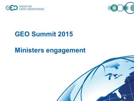 GEO Summit 2015 Ministers engagement. Discussion document.